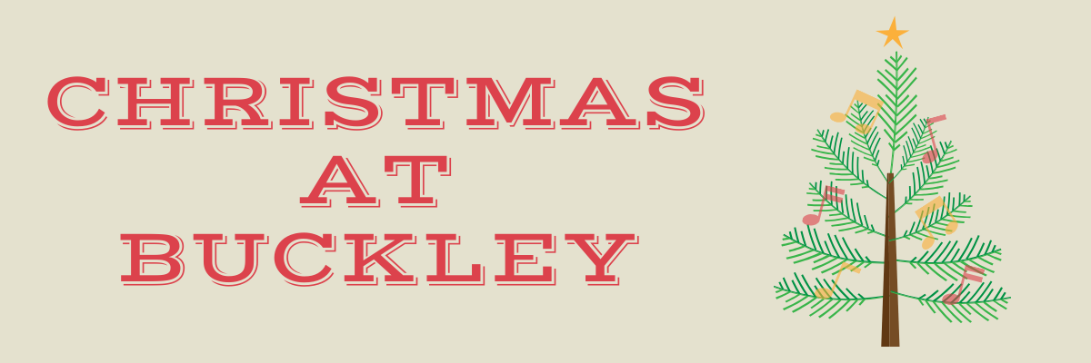 Text: Christmas at Buckley Image: Christmas Tree with musical notes